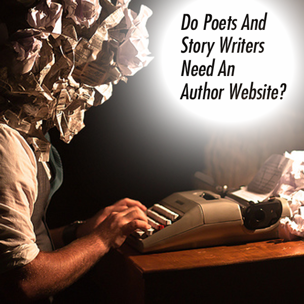 Do Poets And Story Writers Need An Author Website?