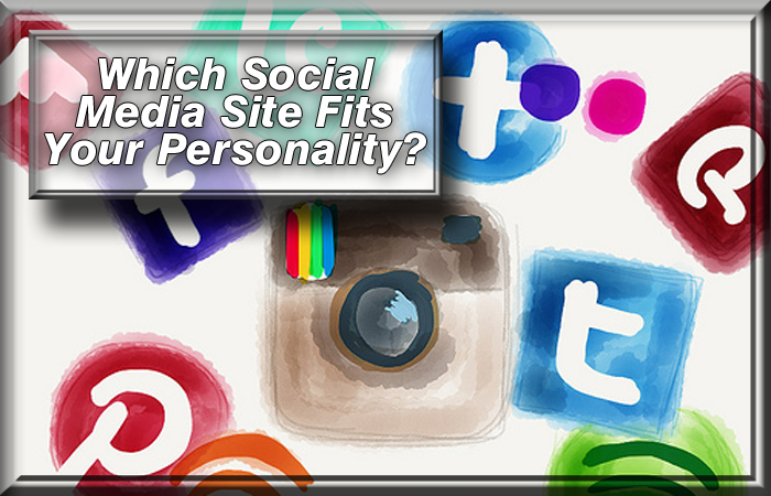 Which Social Media Site Fits Your Personality?