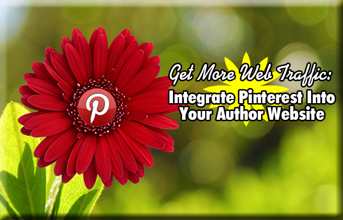 Get More Web Traffic: Integrate Pinterest Into Your Author Website