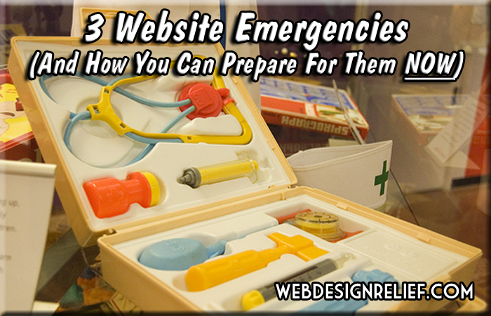 3 Website Emergencies (And How You Can Prepare For Them Now)