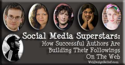 Social Media Superstars: How Successful Authors Are Building Their Followings On The Web