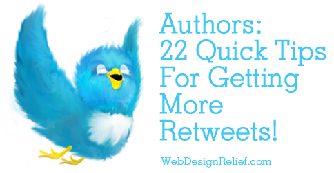 Authors: 22 Quick Tips For Getting More Retweets!