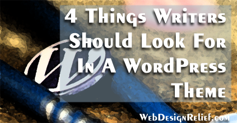 4 Things Writers Should Look For In A WordPress Theme