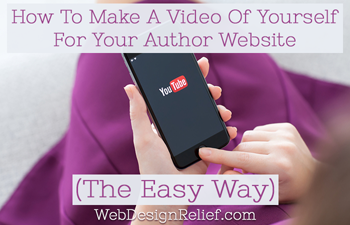 How To Make A Video Of Yourself For Your Author Website (The Easy Way)