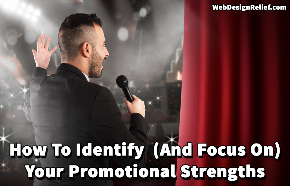 How To Identify (And Focus On) Your Promotional Strengths