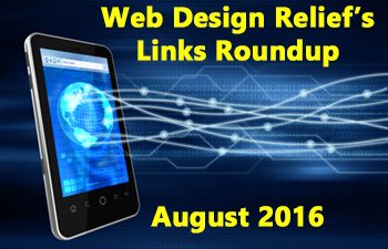 Web Design Relief's Links Roundup, August 2016