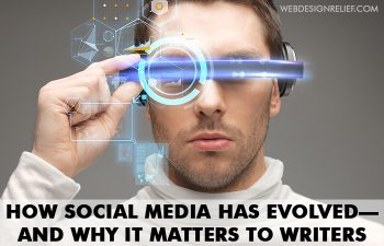 How Social Media Has Evolved—And Why It Matters To Writers