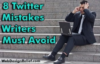 8 Twitter Mistakes Writers Must Avoid
