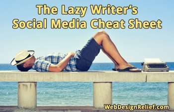 The Lazy Writer's Social Media Cheat Sheet