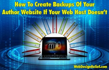 How To Create Backups Of Your Author Website If Your Web Host Doesn't