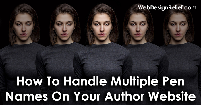 How To Handle Multiple Pen Names On Your Author Website
