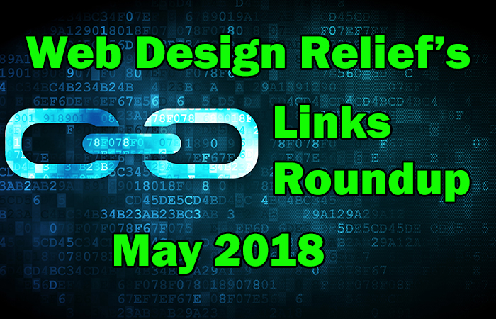 May 2018 Links Roundup   Web Design Relief