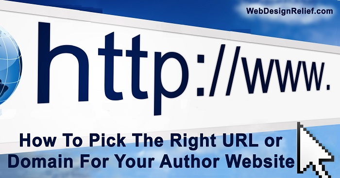How To Pick The Right URL Or Domain For Your Author Website | Web Design Relief