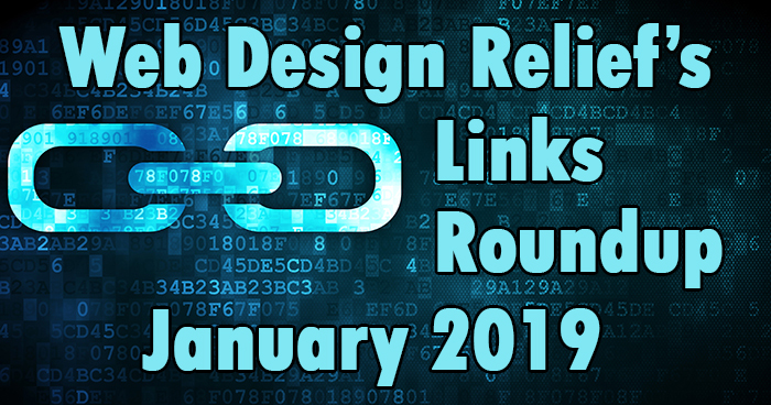 January 2019 Links Roundup | Web Design Relief