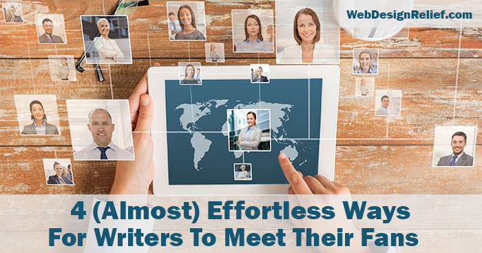 4 (Almost) Effortless Ways For Writers To Meet Their Fans | Web Design Relief