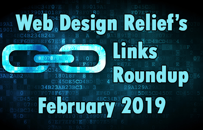 February 2019 Links Roundup |Web Design Relief