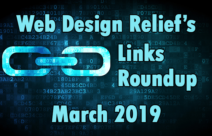 March 2019 Links Roundup | Web Design Relief