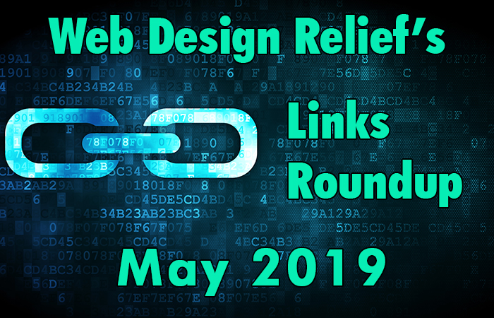 May 2019 Links Roundup | Web Design Relief