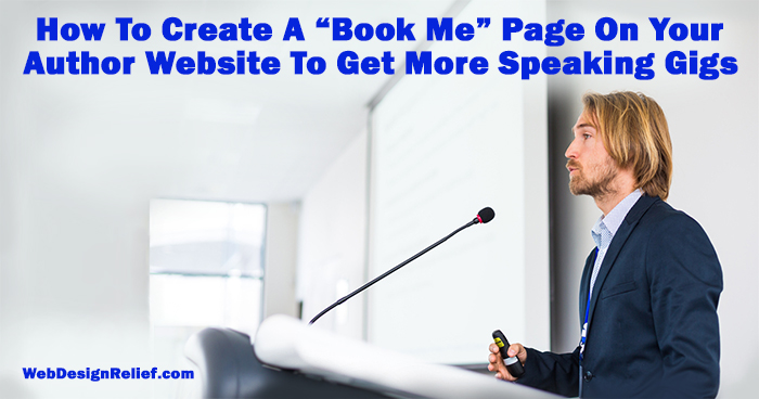 """How To Create A """"Book Me"""" Page On Your Author Website To Get More Speaking Gigs