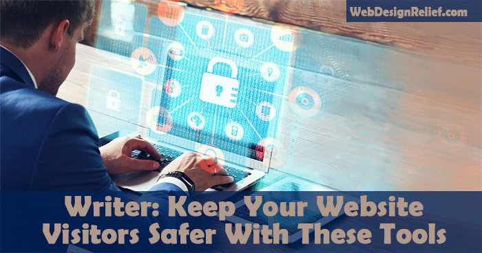 Keep Your Website Visitors Safer With These Tools | Web Design Relief