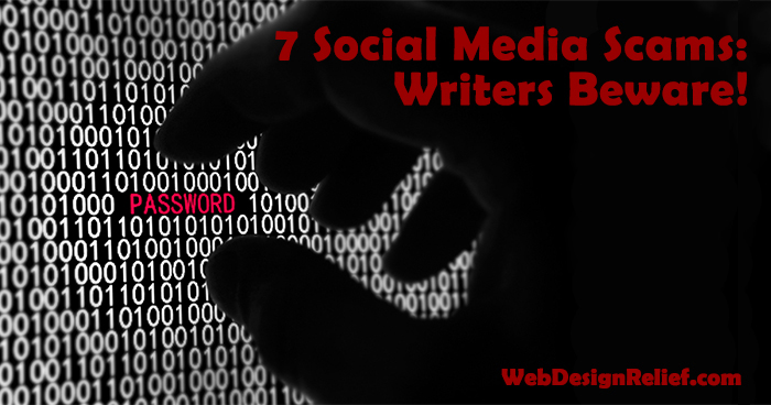 7 Social Media Scams: Writers Beware! | Web Design Relief