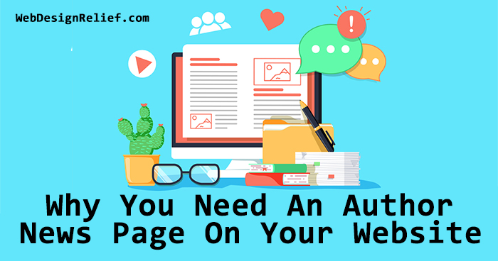 Why You Need An Author News Page On Your Website | Web Design Relief