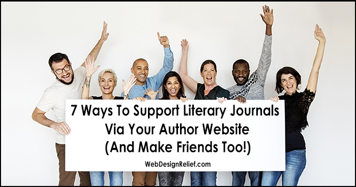 7 Ways To Support Literary Journals Via Your Author Website (And Make Friends Too!) | Web Design Relief