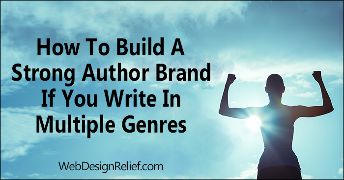 How To Build A Strong Author Brand If You Write In Multiple Genres | Web Design Relief