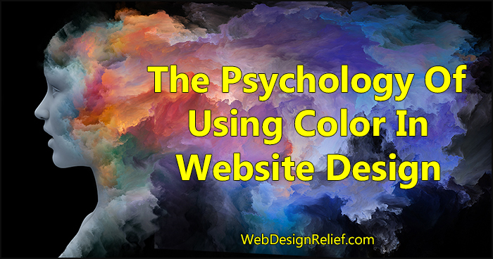 The Psychology Of Using Color In Website Design | Web Design Relief