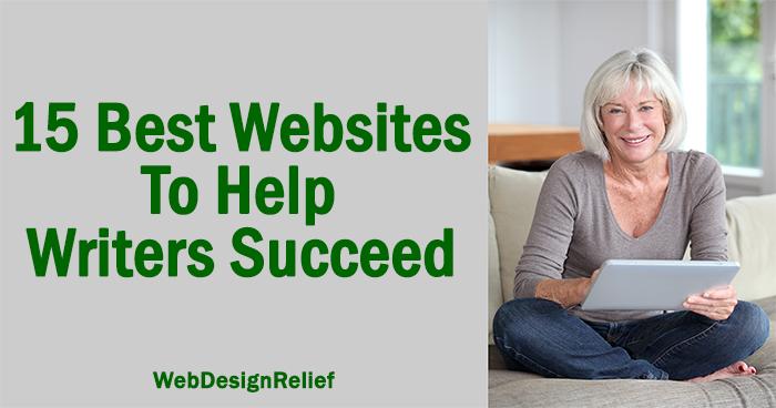 15 Best Websites To Help Writers Succeed | Web Design Relief