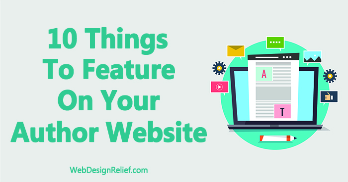 10 Things To Feature On Your Author Website | Web Design Relief