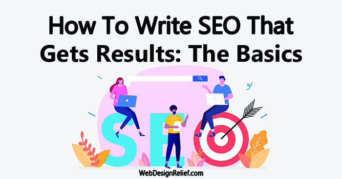 How To Write SEO That Gets Results: The Basics | Web Design Relief