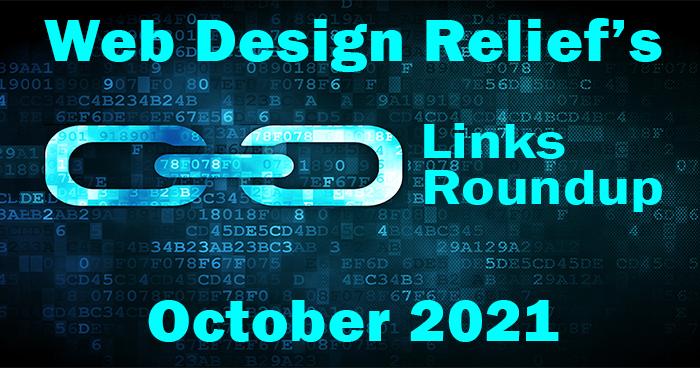 October 2021 Links Roundup | Web Design Relief